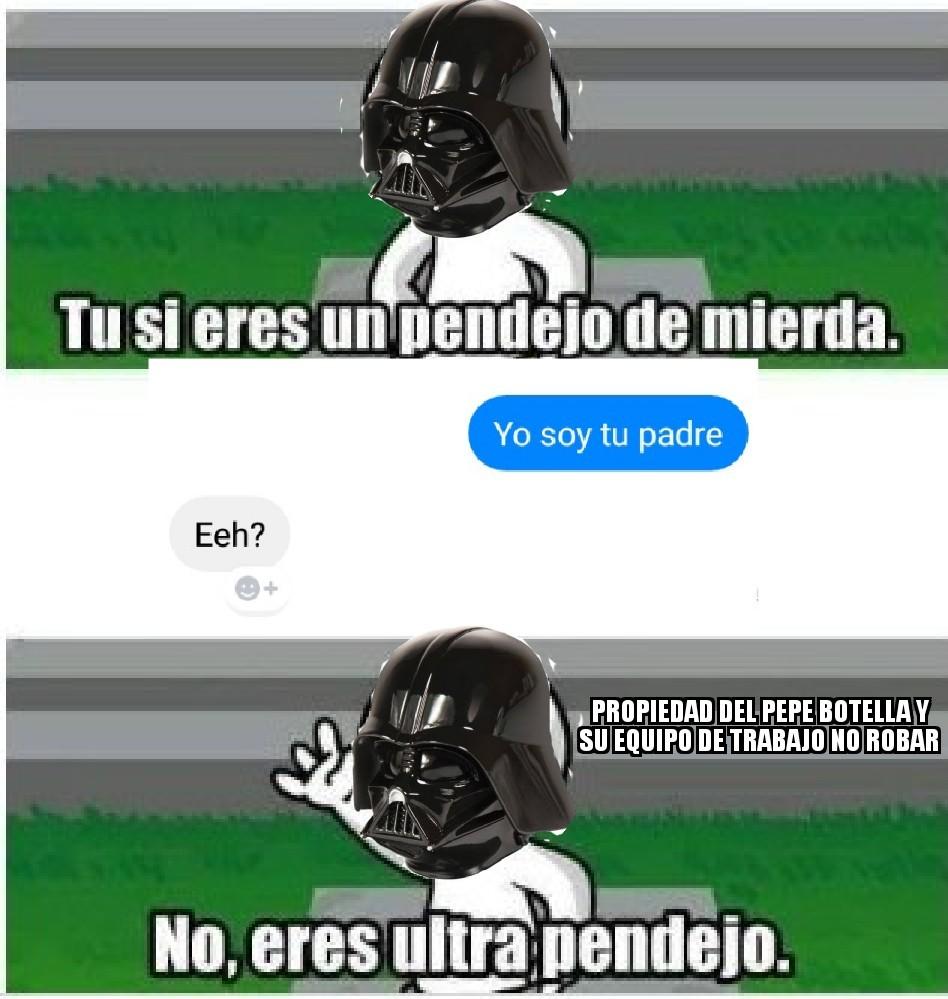 To soy tu padre... Eeh? - meme