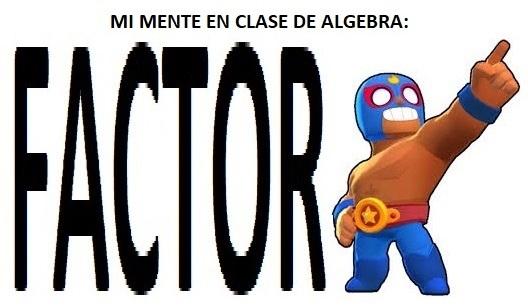 Mi mente en clase de algebra - meme