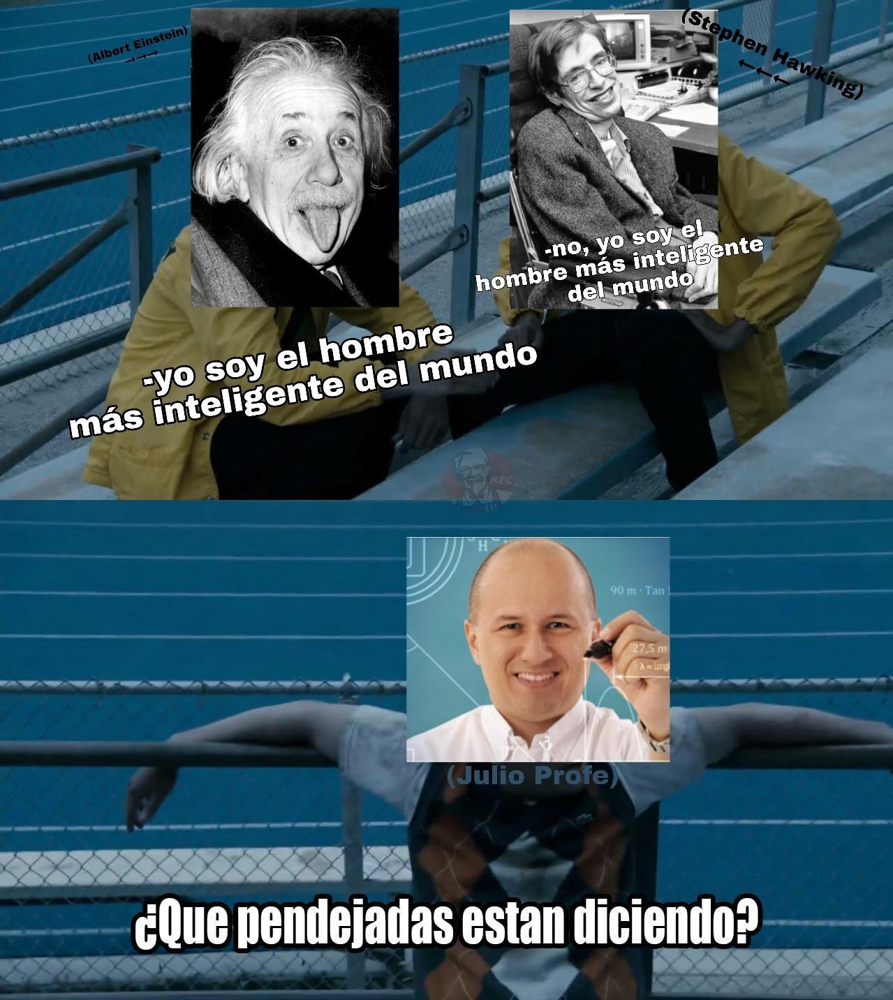 Julio Profe = El admin :son: - meme
