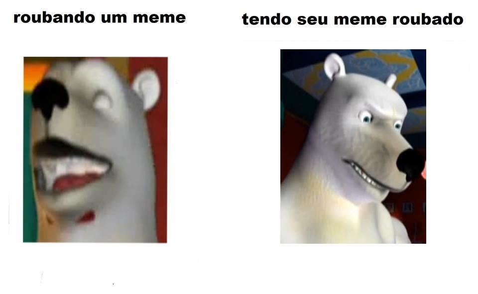 fico puto quando robam meus memes
