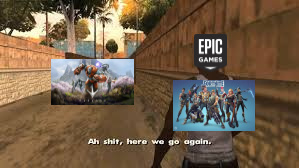 Epic games has destroyed profitable game before - meme