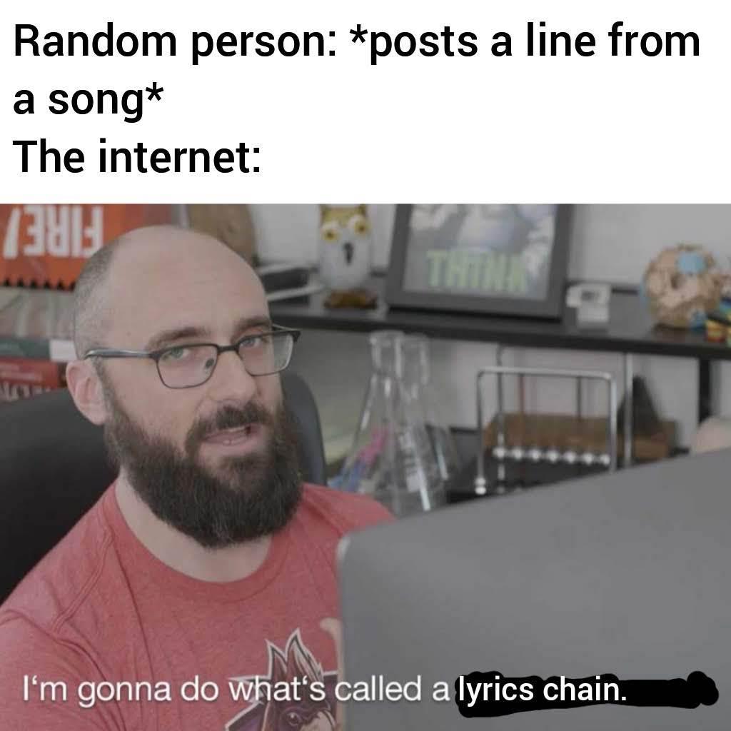 Lyrics chains are the best! - meme