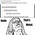 Metal AF...