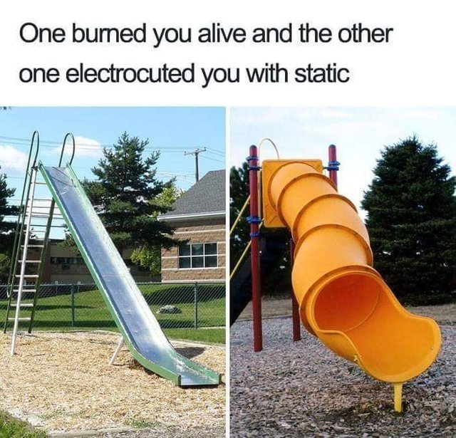 One burned you alive and the other one elctrocuted you with static - meme