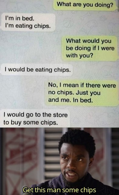 I'm in bed eating chips - meme