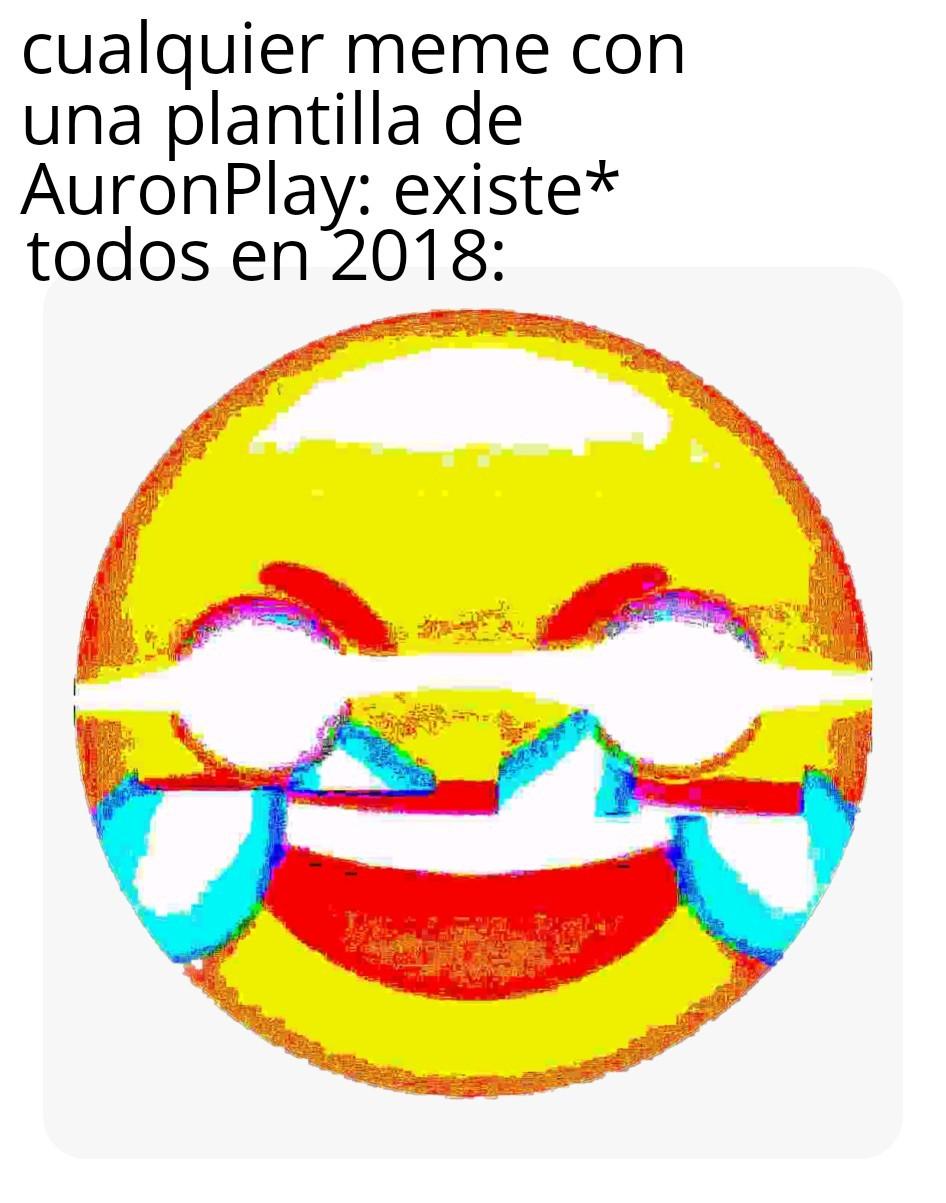 Admitámoslo alguna vez nos dieron risa un meme de AuronPlay alguna vez aunque rápidamente fueron muy sobreexplotados