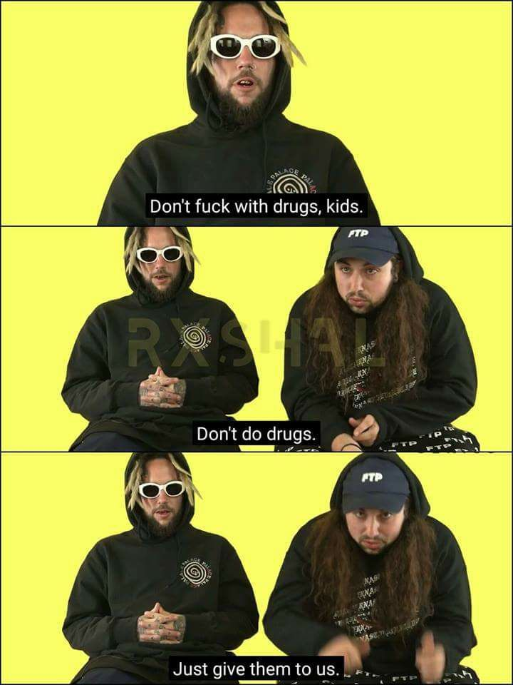 Do drugs, kids - meme
