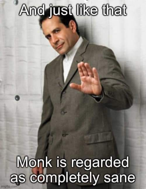 Monk was a fantastic TV show - meme