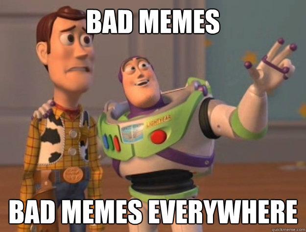 ur mems r bad - meme