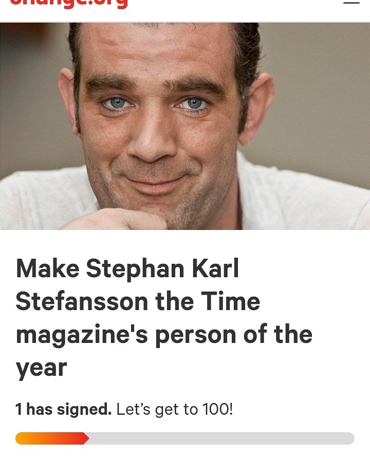 https://www.change.org/p/ali-daraiseh-make-stephan-karl-stefansson-the-time-magazine-s-person-of-the-year - meme