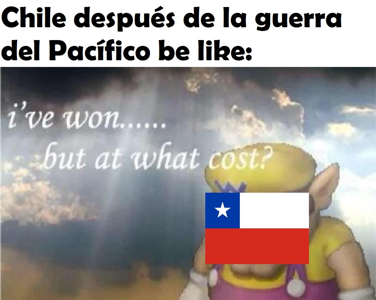 A pesar de que Chile saliera victorioso de la guerra, la cantidad de cosas que perdió solo por el salitre (que muy poco después dejaría de ser útil) hace que directamente sea un perdedor también :yaoming: - meme