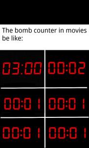 El contador de tiempo de bombas en peliculas be like: - meme