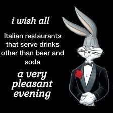 I'm on vacation in Italy for the first time in 4 years and almost all the restaurants I've gone to serve only water, beer, and soda. - meme