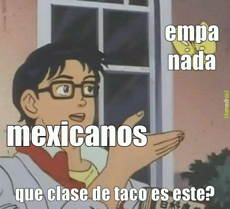 no se ofendan a todos nos gustan sus tacos - meme
