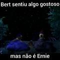 Não sei Ernie