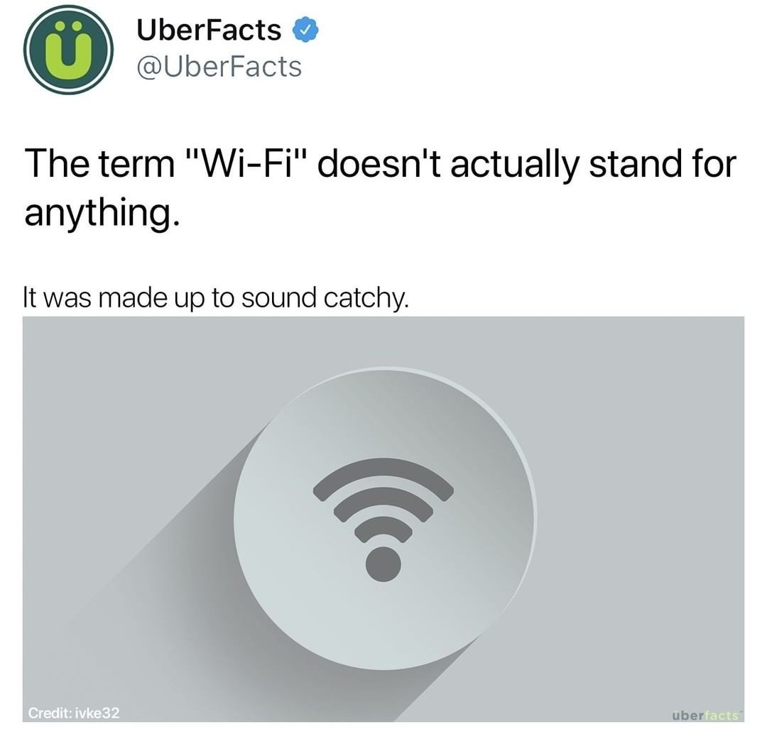Well Wi-Fi's real name is WLAN - meme