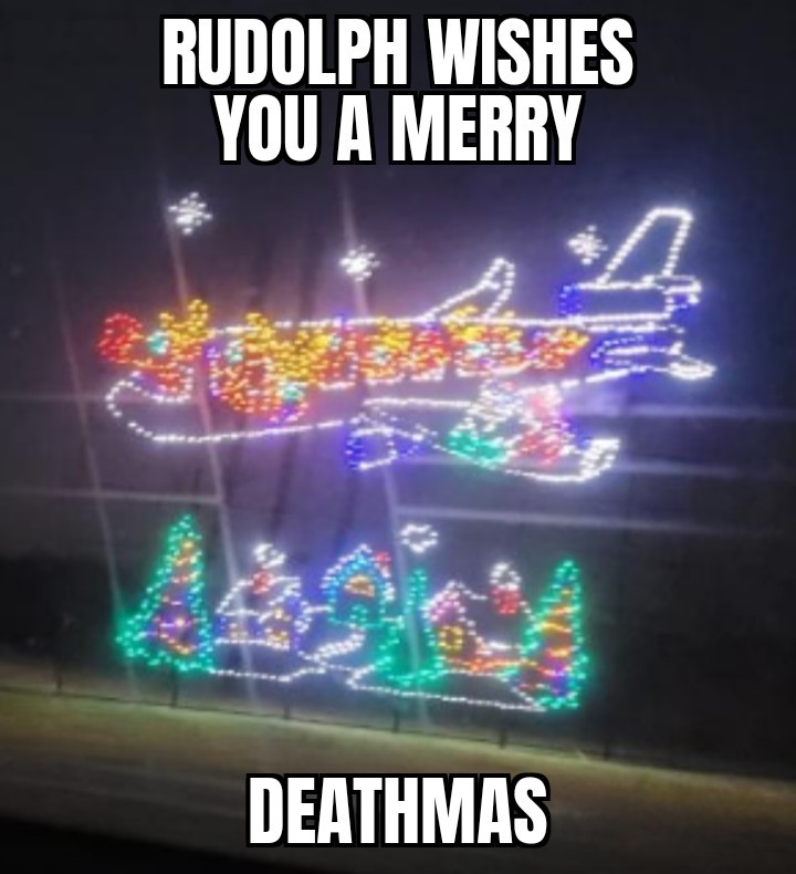 Am I the only one that sees Rudolph crashing a plane? - meme