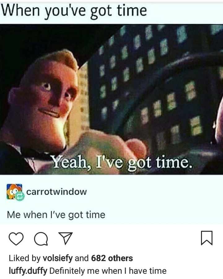 Whenever I have time - meme