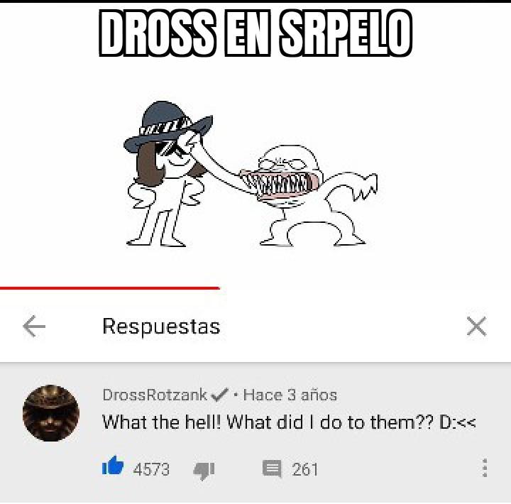 """Dross puso este comentario en su parodia en el video """"top 10"""" de SrPelo - meme"""