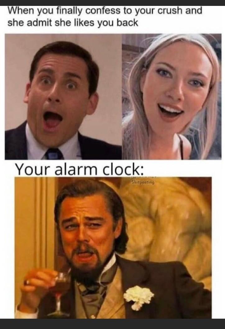 An alarm can ruin anything - meme