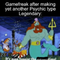 Yes, they made eighteen different legendary pokemon of the same type.