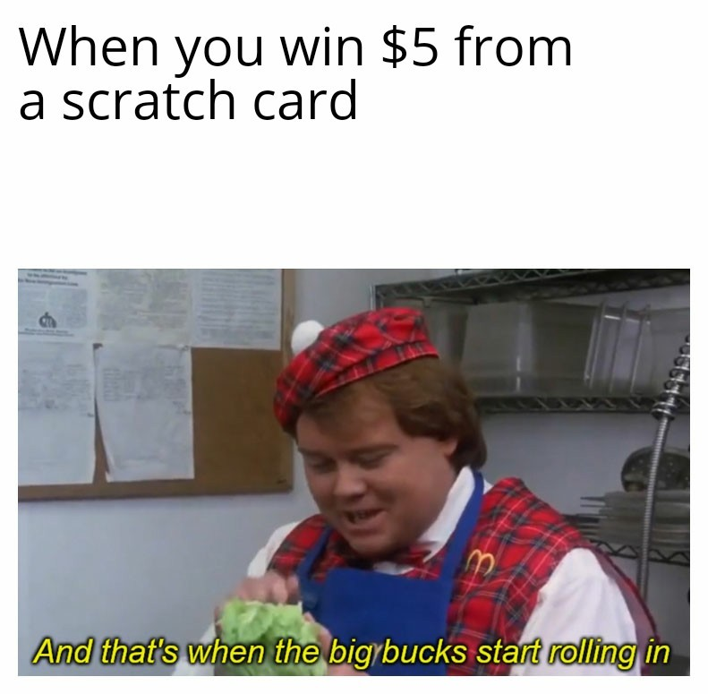 Yeah... The big bucks - meme