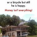 Money isn't everything!