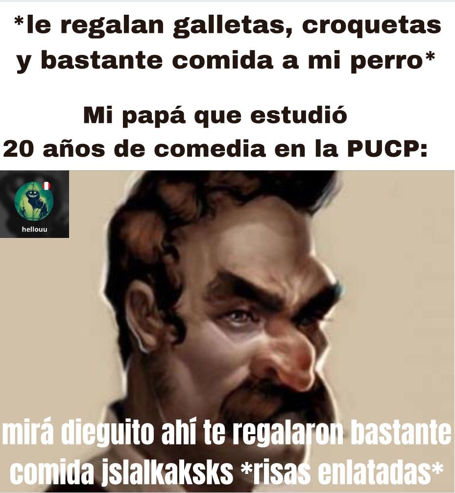 La PUCP es una universidad del Peru, pero obviamente no enseñan comedia, es un meme. Ah, por cierto, me llamo Diego