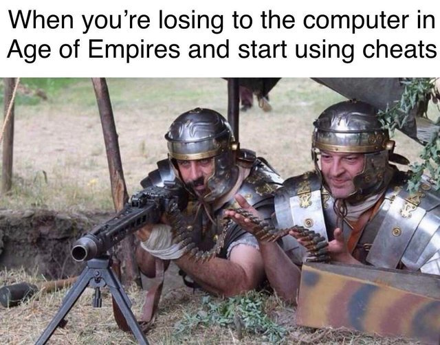 When you are losing to the computer in Age of Empires and start using cheats - meme