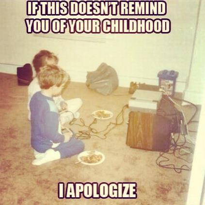 I don't actually apologize, your childhood sucked and you should feel bad - meme