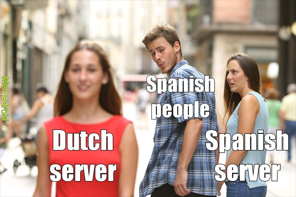 Why are they on the dutch server - meme