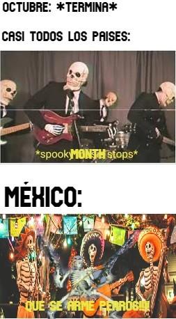 Feliz día de muertos México :really: ojala no tarde en moderación :okay: - meme
