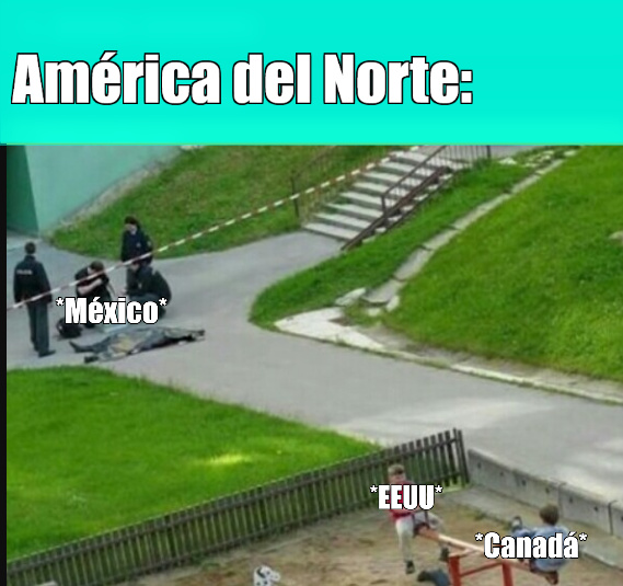 mientras mas a la izquierda veas peor están las cosas, por eso Canadá esta a la derecha de todo - meme