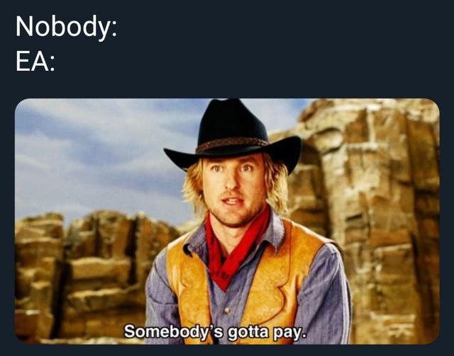 EA wants your money - meme