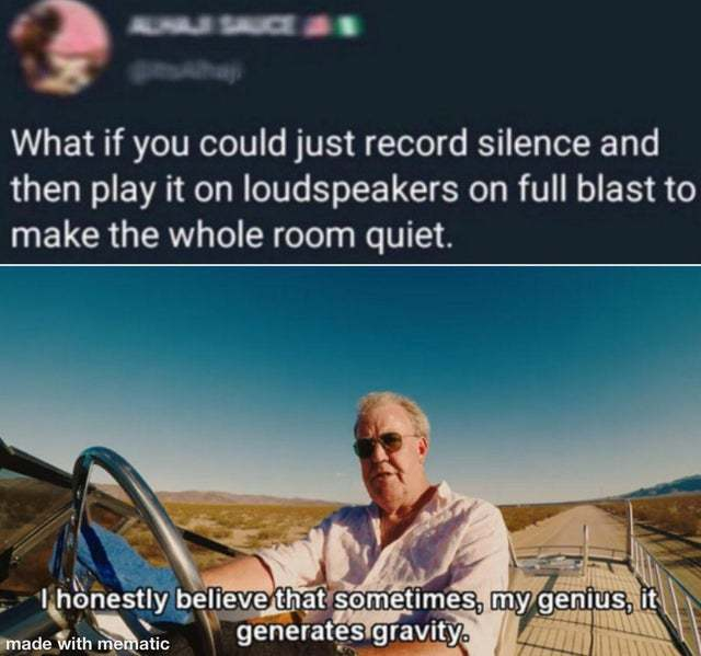What if you could just record silence and then play it on loudspeakers to make the whole room quiet - meme