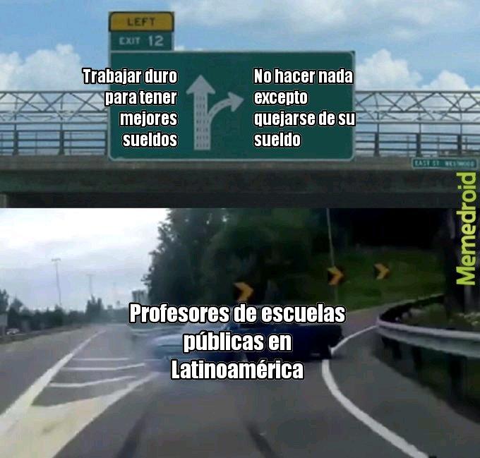 Por lo menos en mi caso en  Argentina - meme