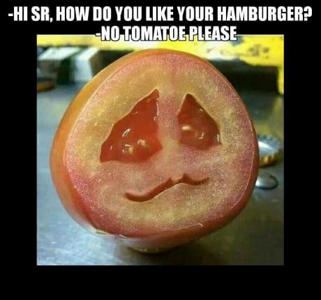 It's ok, no tomatoe - meme