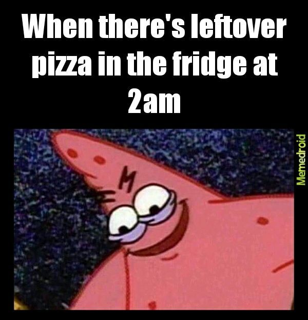 The midnight carbs must be consumed - meme
