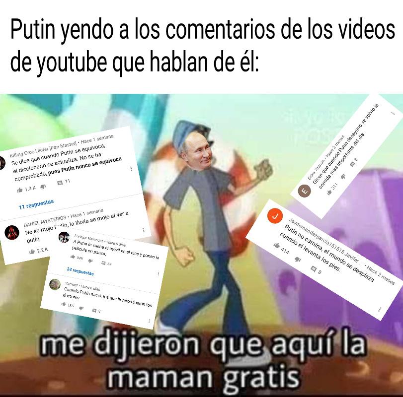 El 90% de los comentarios de los videos RT español que hablan de putin be like: - meme