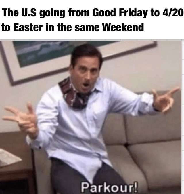 The US is going from Good Friday to 4/20 to Easter in the same weekend - meme