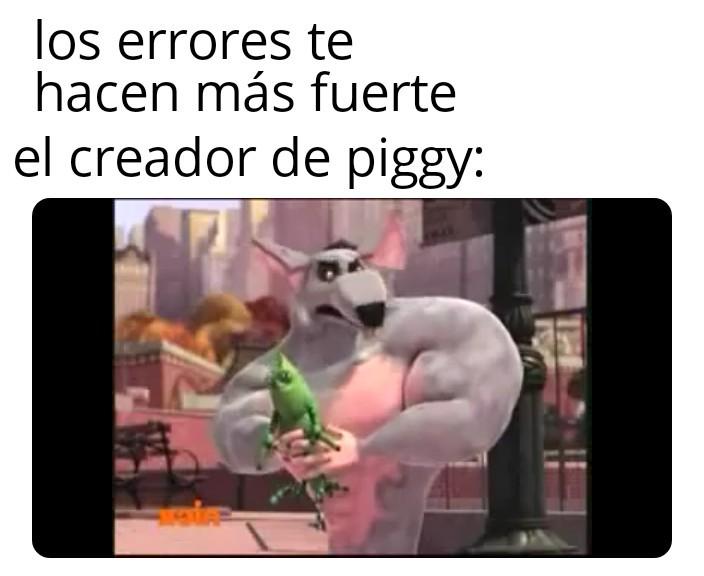 Piggy es una mierda - meme