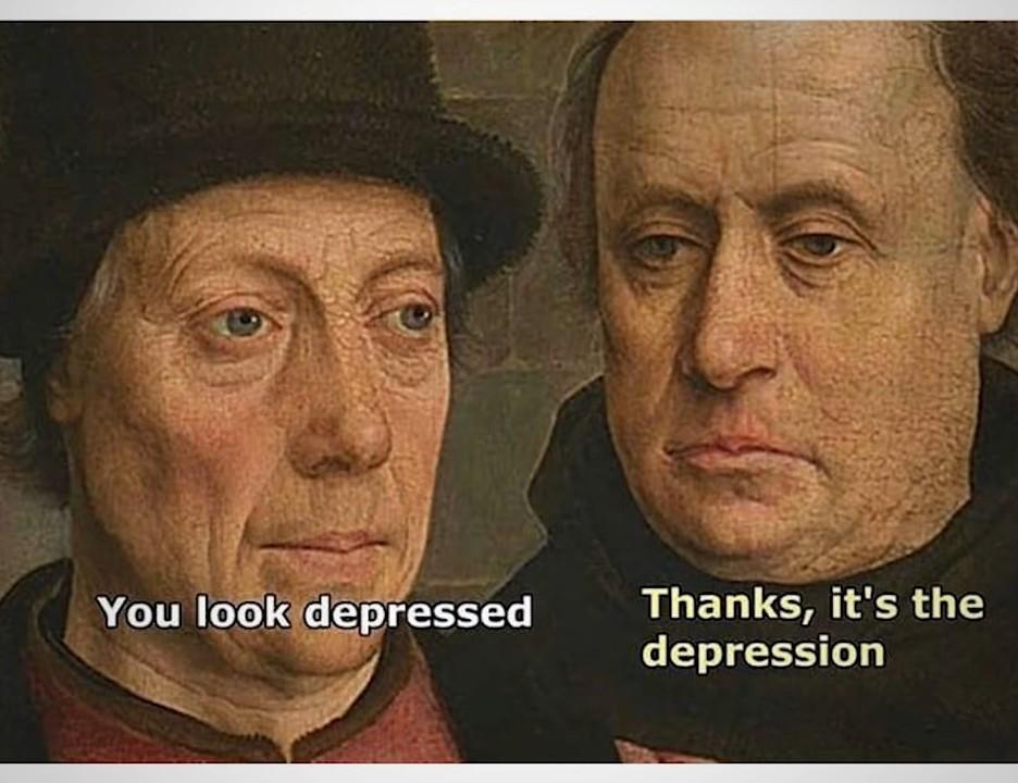 Depression looks good on you - meme