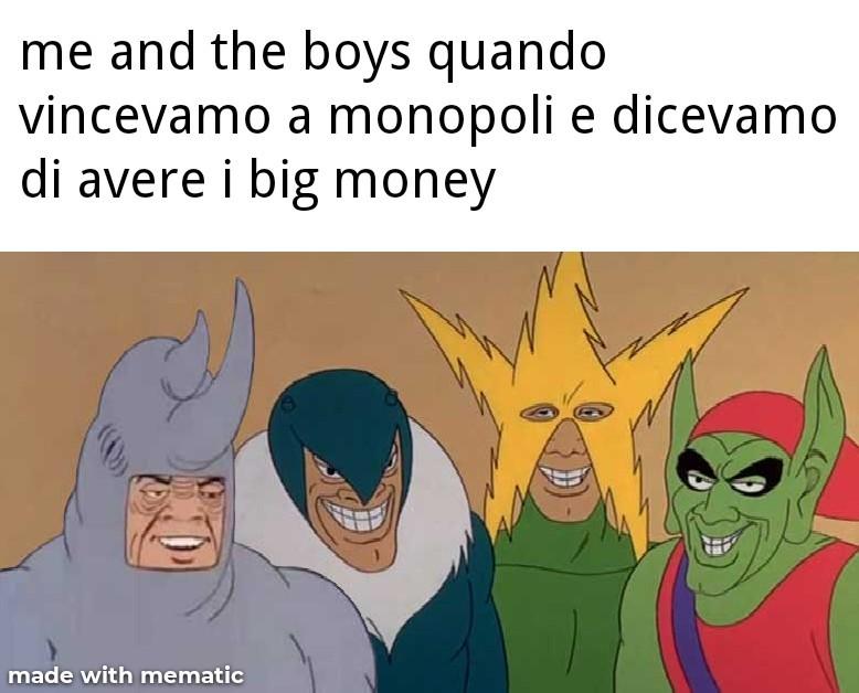 Me and the boys col monopoli - meme