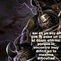 Yo soy el Archidemonio, el Saqueador de Mundos. Y mis manos serán las que hagan caer al falso Emperador