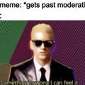 I'm trash at making memes