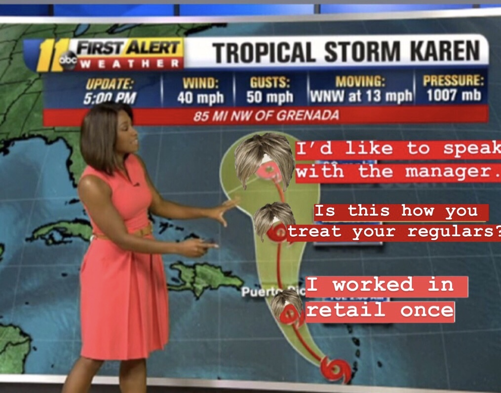 Tropical Storm Karen is on her way... - meme