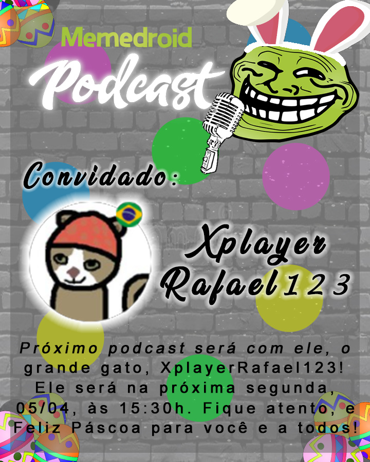 EP. 8 - XplayerRafael123 - 05/04 às 15:30h. Feliz Páscoa! - meme