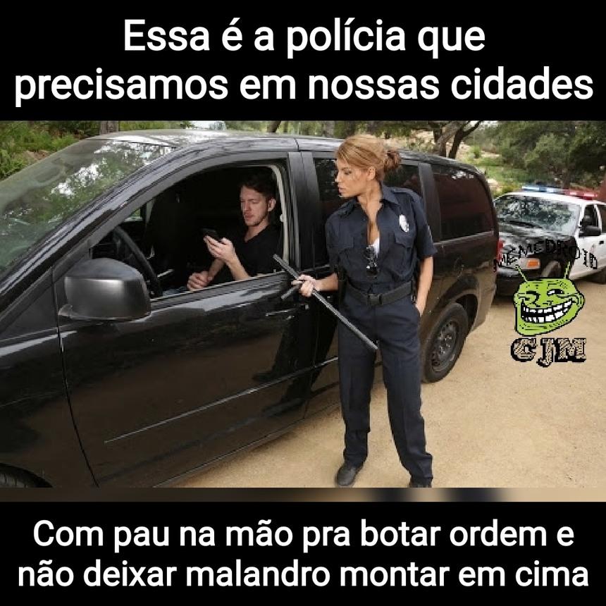 Polícia para quem precisa de políciaaaaaa - meme