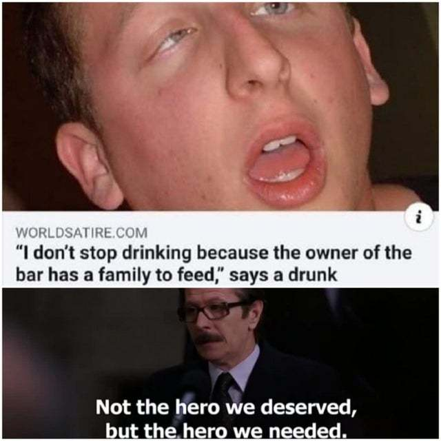 I don't stop drinking because the owner of the bar has a family to feed - meme