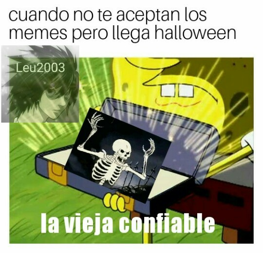 Recien hecho, ademas ya es halloween - meme